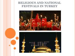 RELIGIOUS AND NATIONAL FESTIVALS IN TURKEY