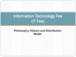 Information Technology Fee (IT Fee)
