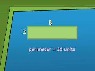 perimeter = 20 units