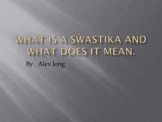 What is a swastika and what does it mean.