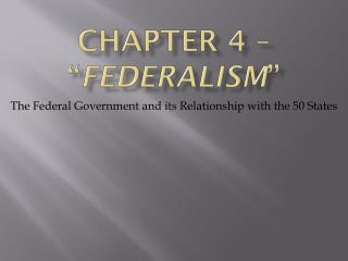 "Chapter 4 – "" Federalism """
