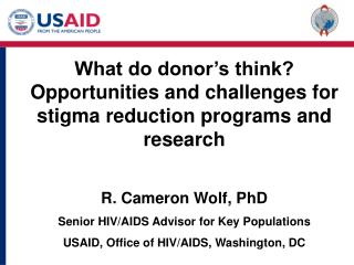 What do donor�s think? Opportunities and challenges for stigma reduction programs and research