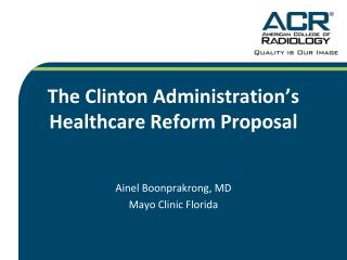 The Clinton Administration's Healthcare Reform Proposal
