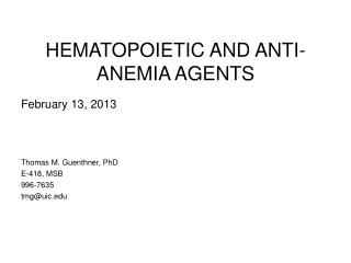HEMATOPOIETIC AND ANTI-ANEMIA AGENTS