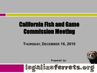 California Fish and Game Commission Meeting Thursday, December 16, 2010