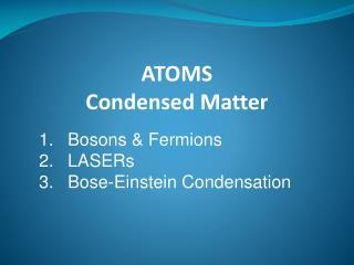 ATOMS  Condensed Matter