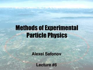 Methods of Experimental Particle Physics