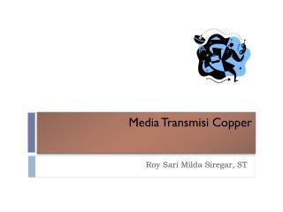 Media  Transmisi  Copper