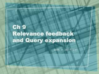 Ch 9 Relevance feedback and Query expansion