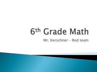 6 th  Grade Math