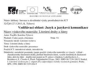 Název šablony: Inovace a zkvalitnění výuky prostřednictvím ICT 32/Čj01/27.5.2013, K.  Týleová