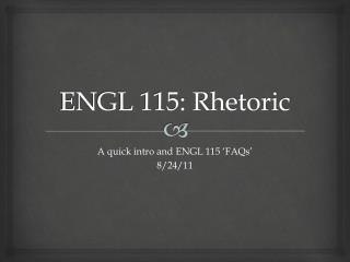 ENGL 115: Rhetoric