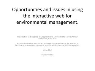 Opportunities and issues in using the interactive web for environmental management.