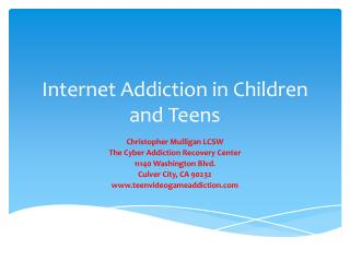 Internet Addiction in Children and Teens