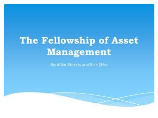 The Fellowship of Asset Management