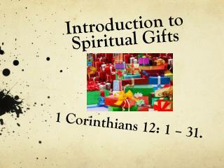 Introduction to Spiritual  Gifts