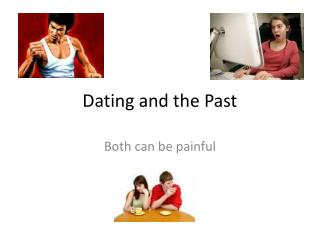Dating and the Past