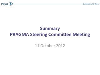 Summary  PRAGMA Steering Committee Meeting