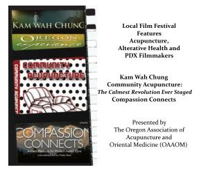 Local Film Festival  Features  Acupuncture,  Alterative Health and  PDX Filmmakers Presented by