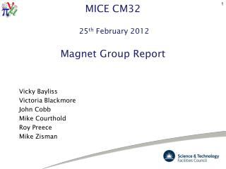 MICE CM32  25 th  February 2012 Magnet Group Report