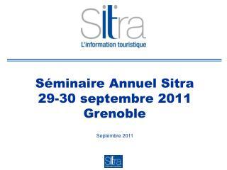 S�minaire Annuel Sitra 29-30 septembre 2011 Grenoble