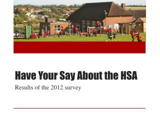 Have Your Say About the HSA