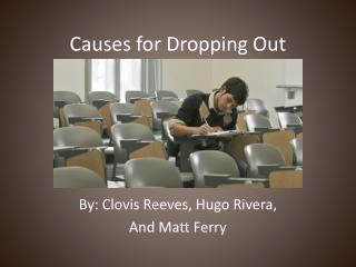 Causes for Dropping Out