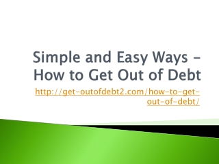 Simple and Easy Ways - How to Get Out of Debt