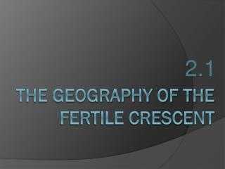 The Geography of the Fertile crescent