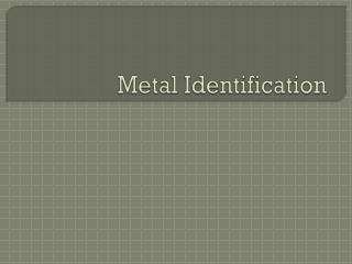 Metal  Identification