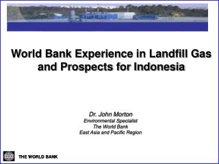 World Bank Experience in Landfill Gas and Prospects for Indonesia