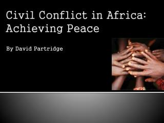 Civil Conflict in Africa: Achieving Peace