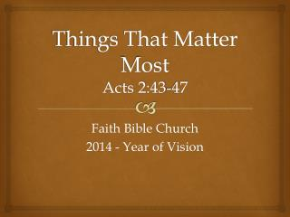Things That Matter Most Acts 2:43-47