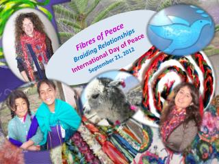 Fibres of Peace  Braiding Relationships International Day of Peace September 21, 2012
