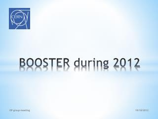 BOOSTER during 2012