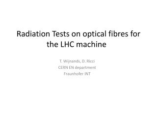 Radiation Tests on optical  fibres  for the LHC  machine