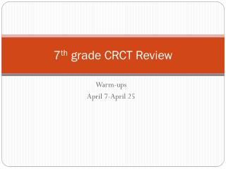 7 th  grade CRCT Review