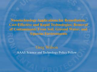 Nanotechnology Applications for Remediation: Cost-Effective and Rapid Technologies; Removal of Contaminants From Soil, G
