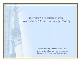 Instructor s Resource Manual Wordsmith: A Guide to College Writing