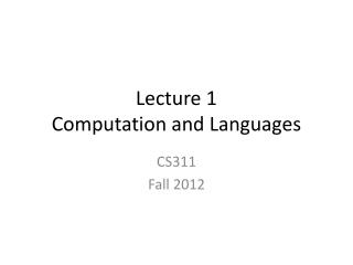 Lecture 1 Computation and Languages