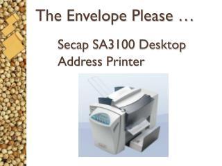 The Envelope Please … Secap  SA3100 Desktop Address Printer