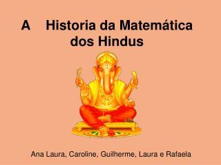 A    Historia da Matem tica dos Hindus