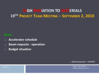 Hi gh  Rad iation to  Mat erials  19 th Project Team Meeting –  September 2 , 2010