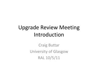 Upgrade Review Meeting Introduction