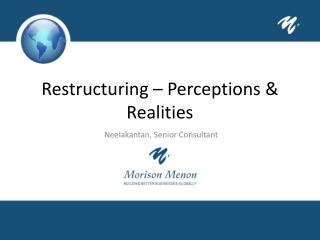 Restructuring � Perceptions & Realities