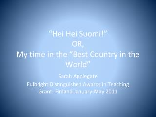 """Hei Hei Suomi!"" OR, My time in the ""Best Country in the World"""