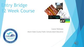 Entry Bridge  12 Week  C ourse