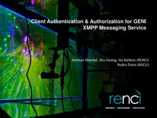 Client Authentication & Authorization for GENI XMPP Messaging Service