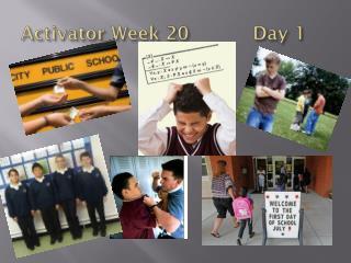 Activator Week 20           Day 1