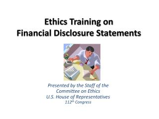 Presented by the Staff of the  Committee on  Ethics U.S. House of Representatives 112 th  Congress